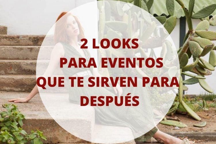 2 looks para eventos que te sirven para después